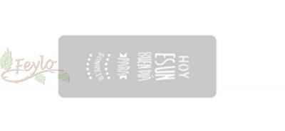 Stencil Eq Mini  4.5x17 Cm 336 - Hoy Es Un Buen Dia